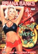 Briana Banks AKA Filthy Whore #3 / Pornostars